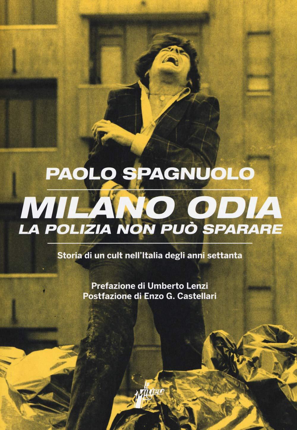 """libro di Paolo Spagnuolo, """"Milano odia, la polizia non può sparare"""". Tratto dall'omonimo film del 1974 diretto da Umberto Lenzi"""