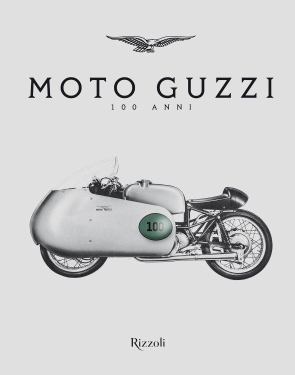 Moto Guzzi 100 anni è l'opera editoriale di Rizzoli Illustrati, con cui si celebra il mito del brand dell'aquila nel suo 100º anniversario.